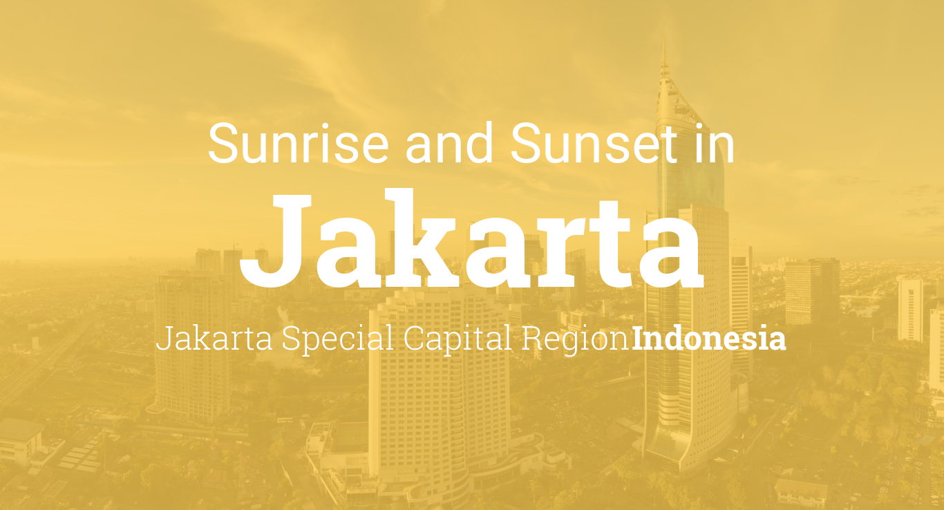 Sunrise And Sunset Times In Jakarta December 2021