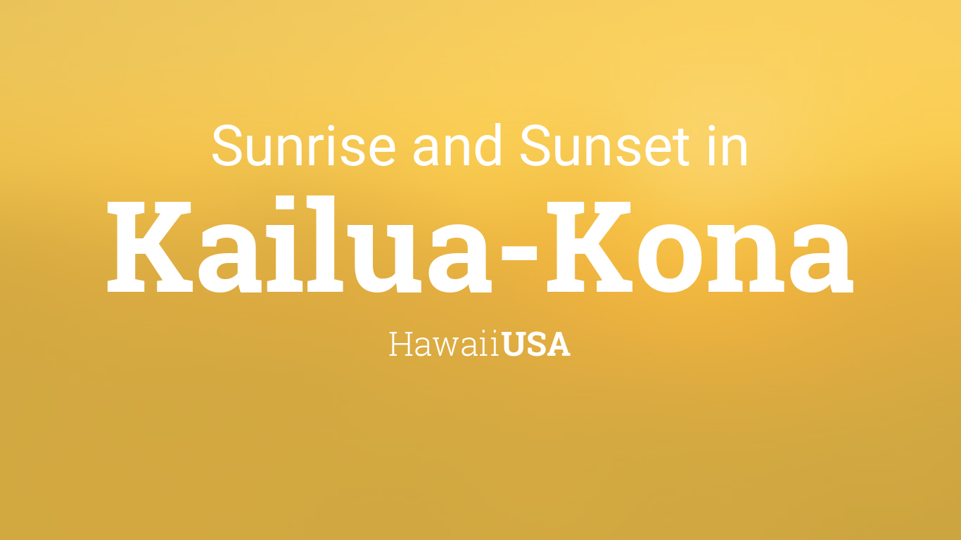 Sunrise and sunset times in kailua kona nvjuhfo Image collections