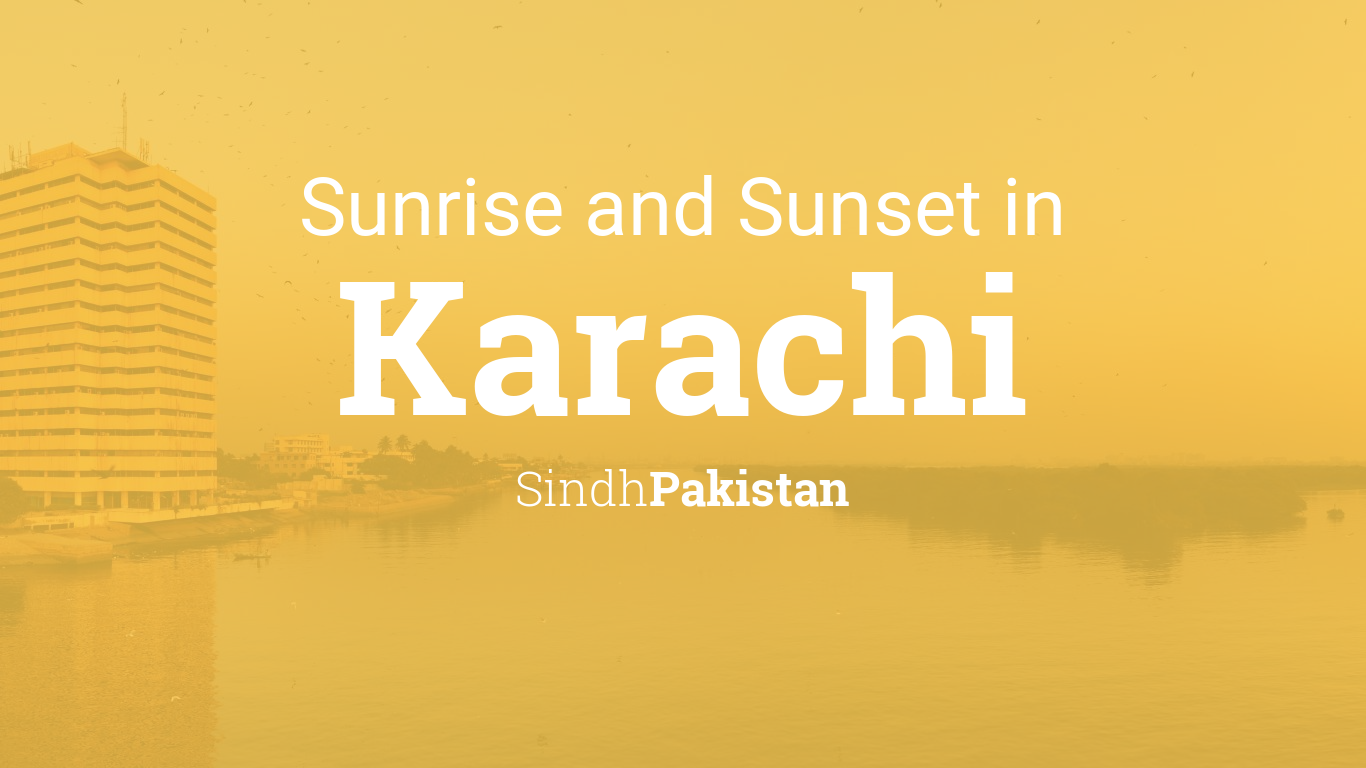 Sunrise and sunset times in Karachi