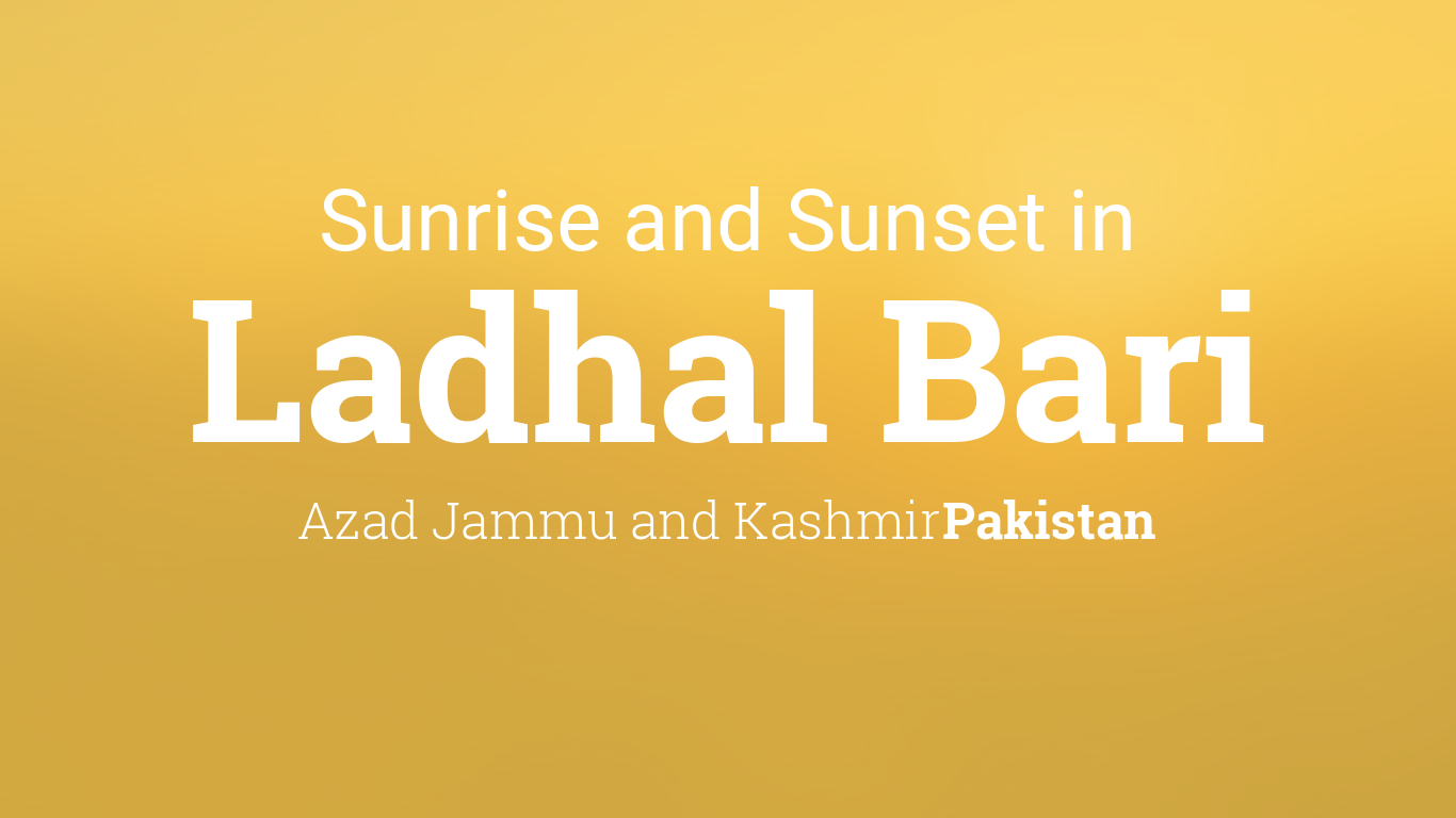 Sunrise and sunset times in Ladhal Bari