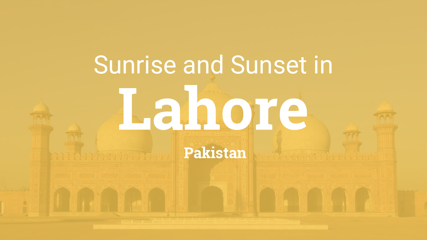 Sunrise and sunset times in Lahore