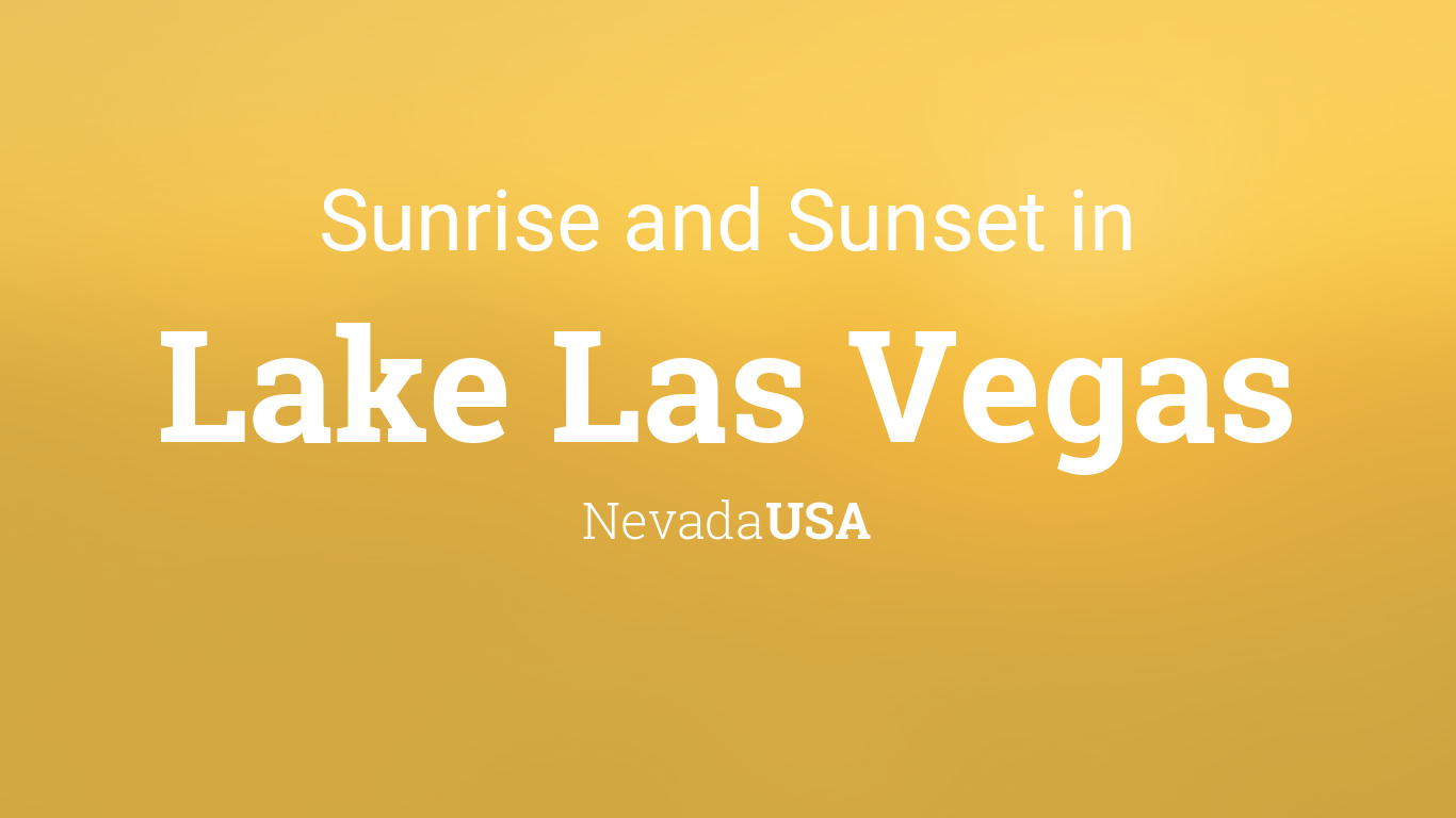 sunrise and sunset times in lake las vegas march 2018. Black Bedroom Furniture Sets. Home Design Ideas