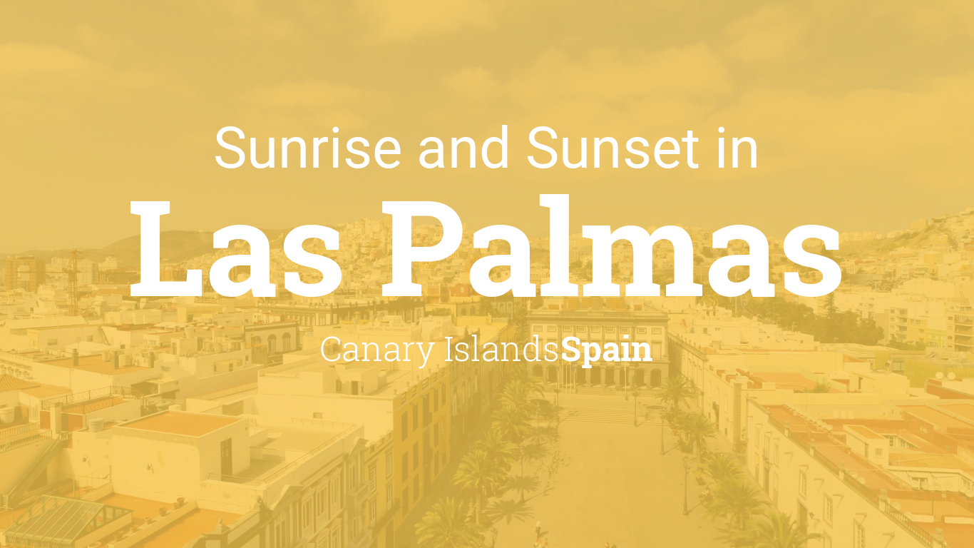 Sunrise and sunset times in Las Palmas