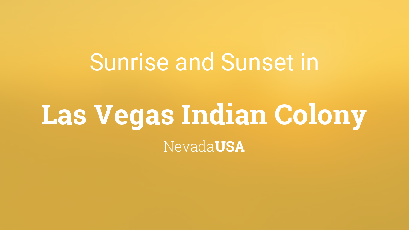 sunrise and sunset times in las vegas indian colony january 2019. Black Bedroom Furniture Sets. Home Design Ideas