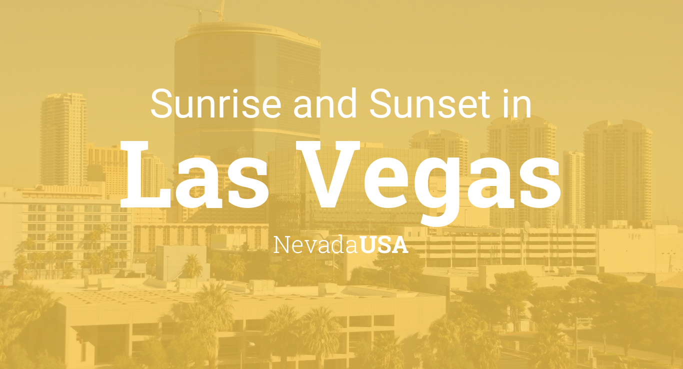 Sunrise and sunset times in Las Vegas