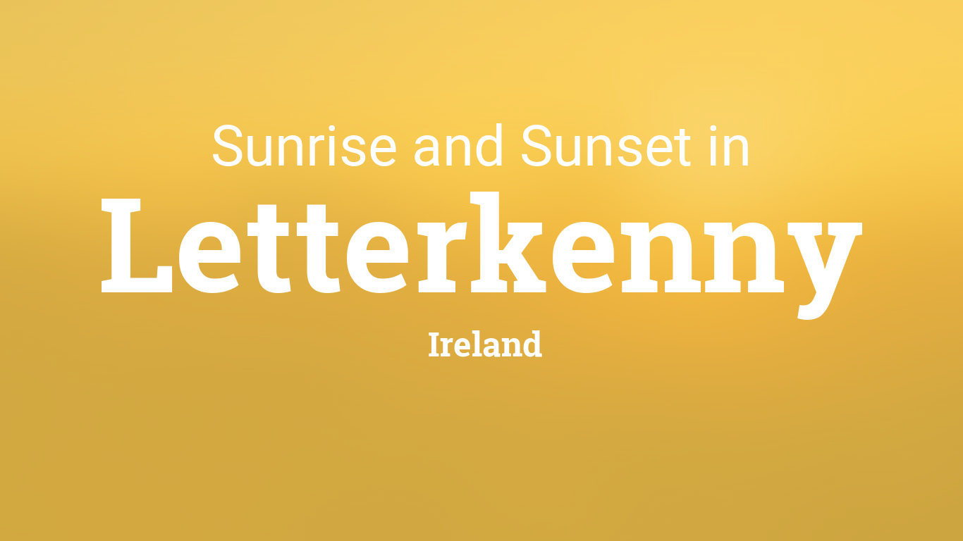 Sunrise and sunset times in Letterkenny - Time and Date