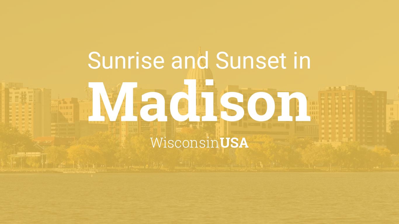 Sunrise And Sunset Times In Madison