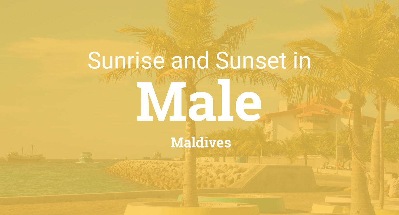 Sunrise and sunset times in Male