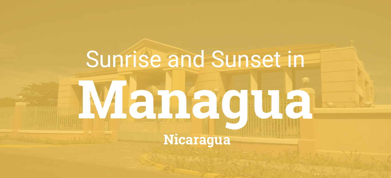 Sunrise and sunset times in Managua