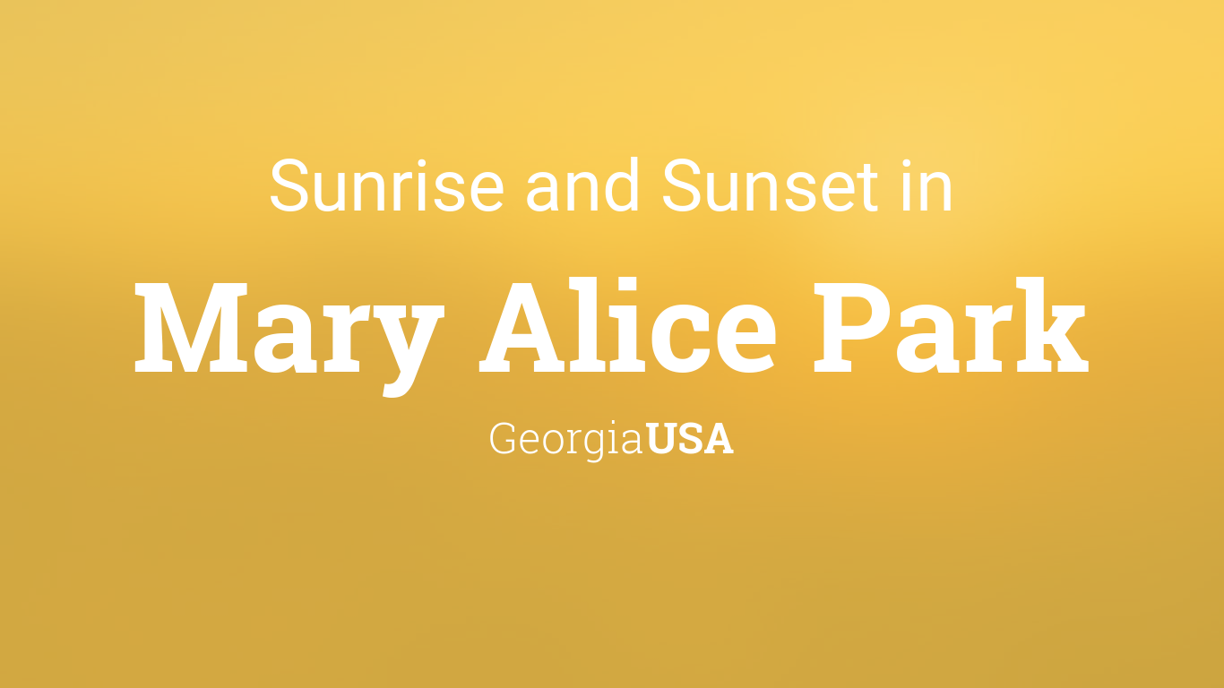 Sunrise and sunset times in Mary Alice Park
