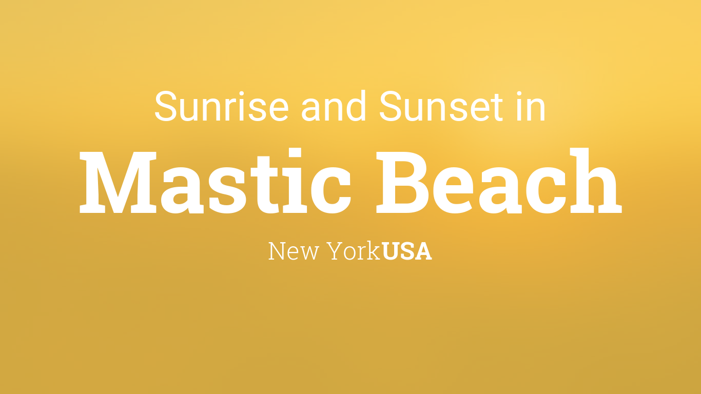 Sunrise and sunset times in Mastic Beach