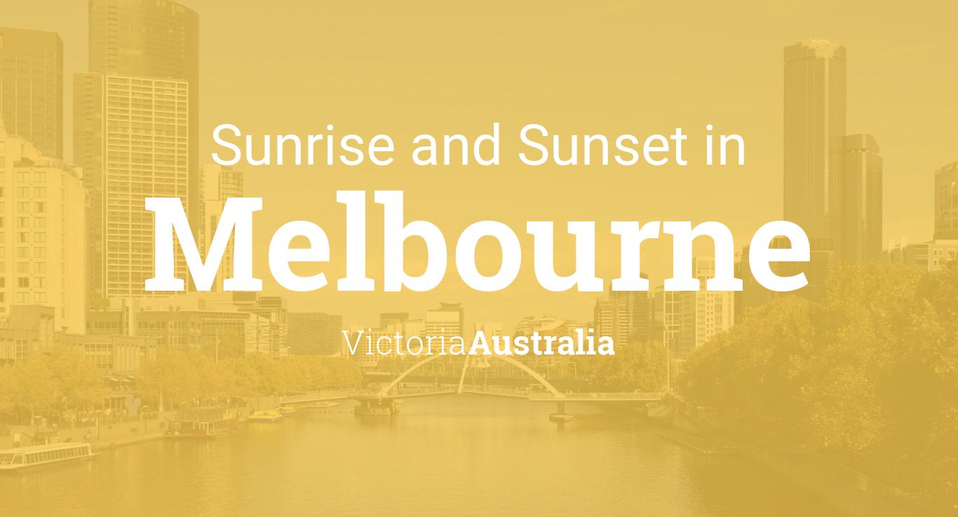 Melbourne, Victoria, Australia — Sunrise, Sunset, and ...