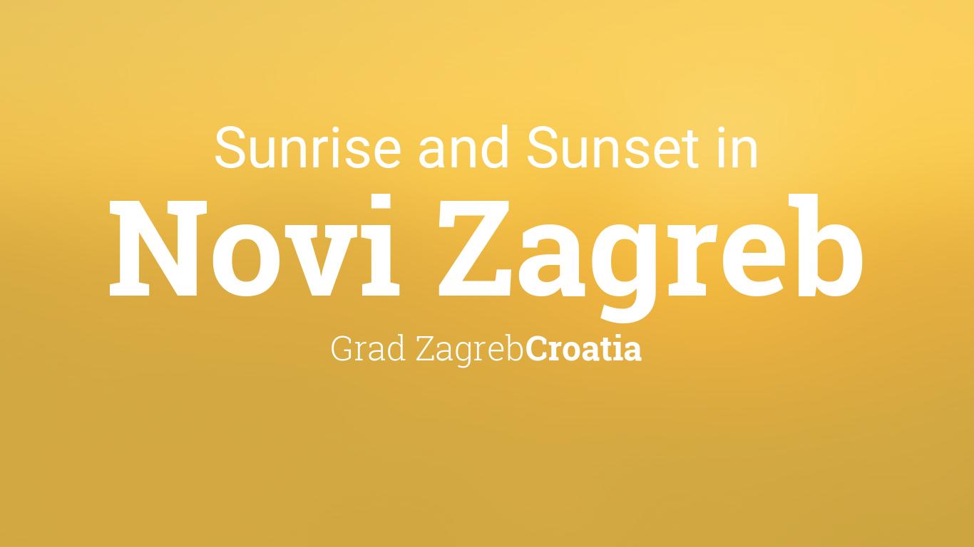 Sunrise And Sunset Times In Novi Zagreb