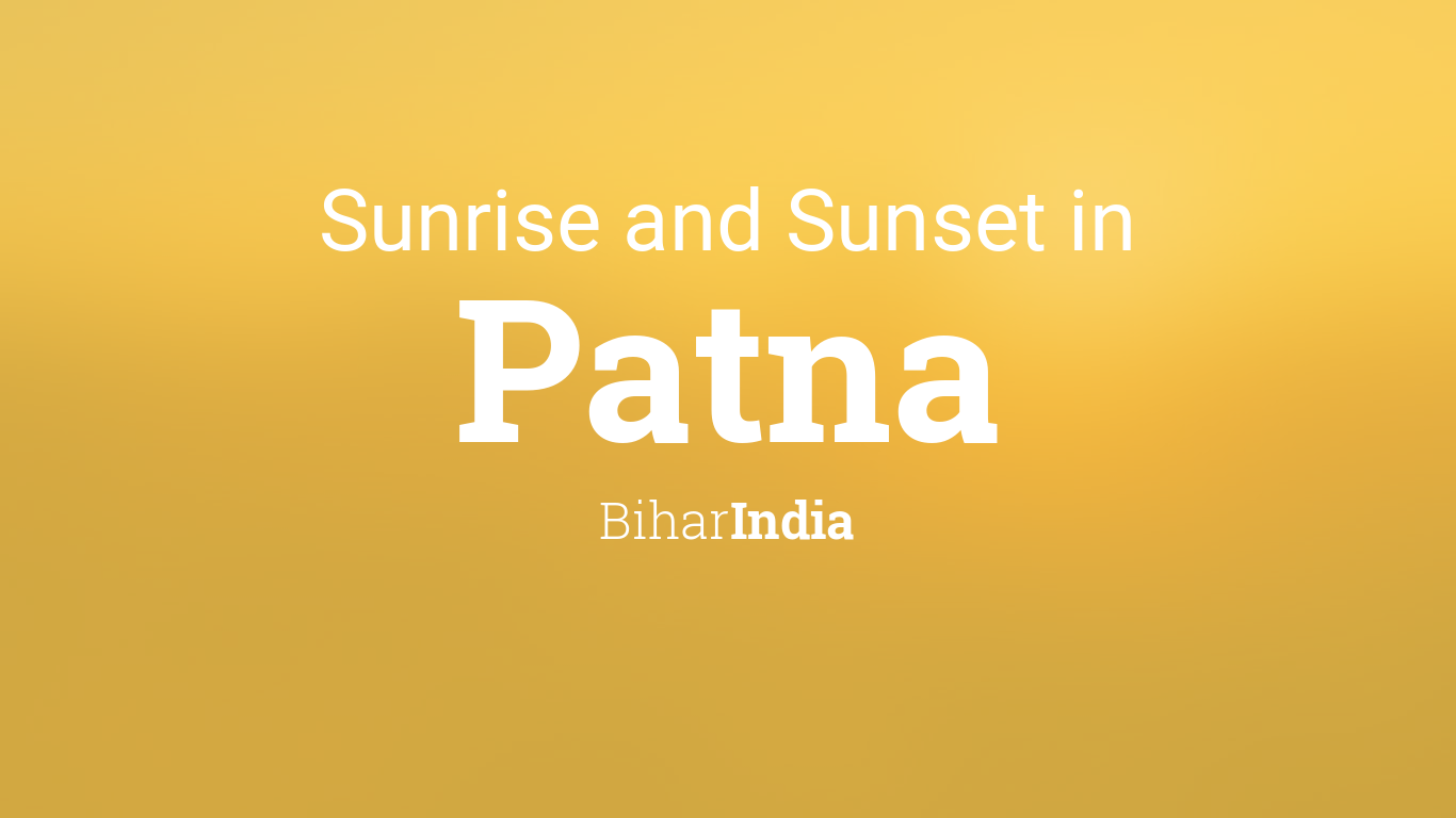 Sunrise and sunset times in Patna