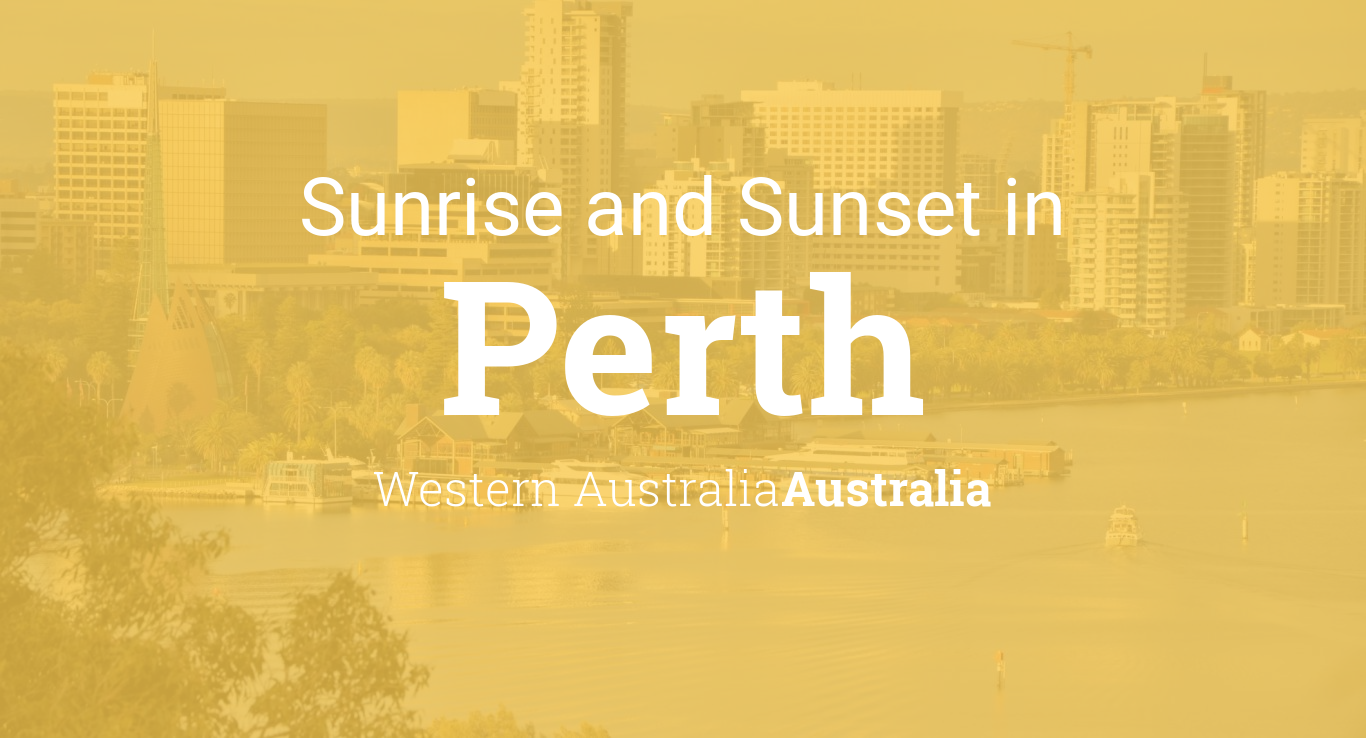 Sunrise and sunset times in Perth