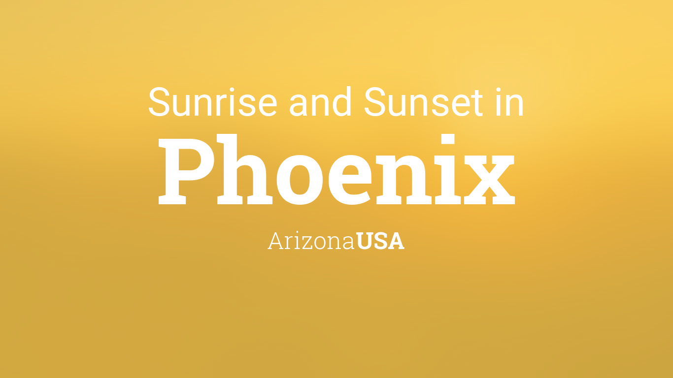 Sunrise and sunset times in Phoenix