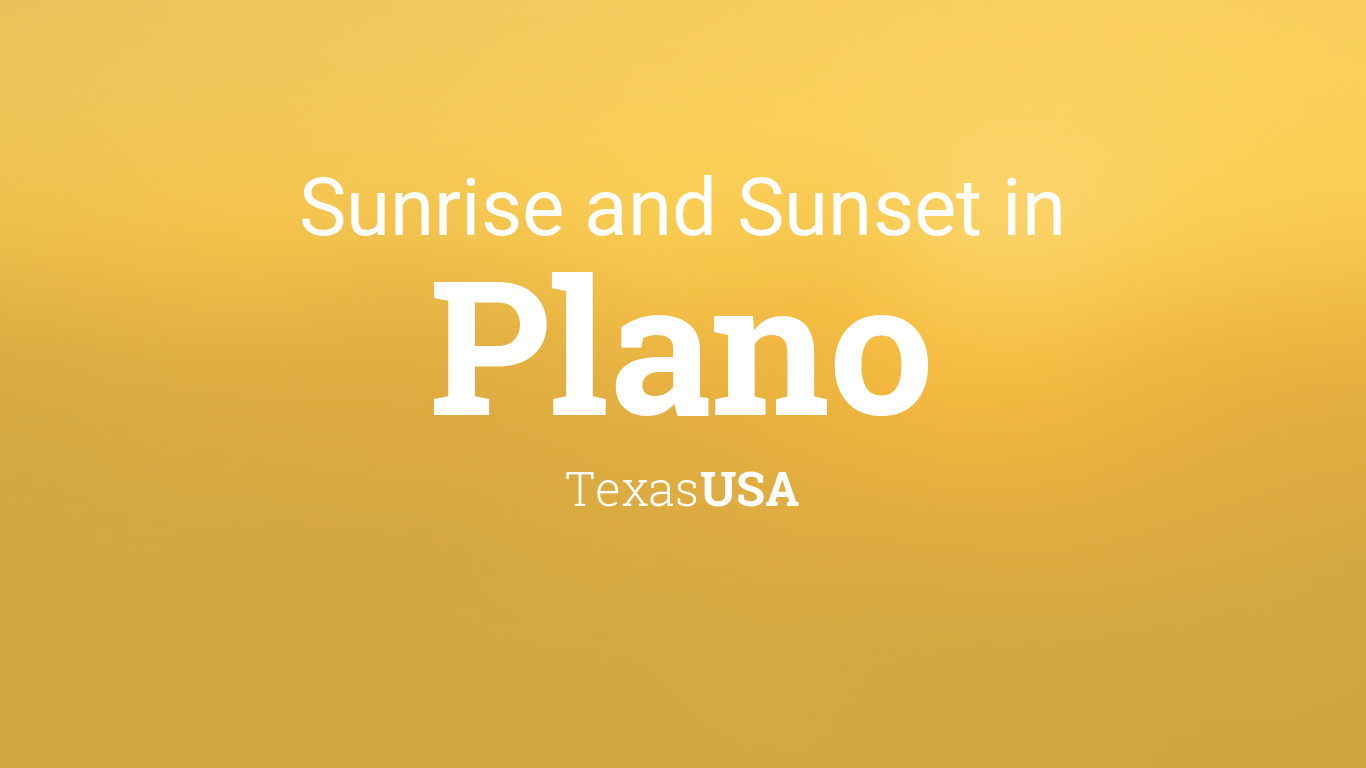 Sunrise And Sunset Times In Plano