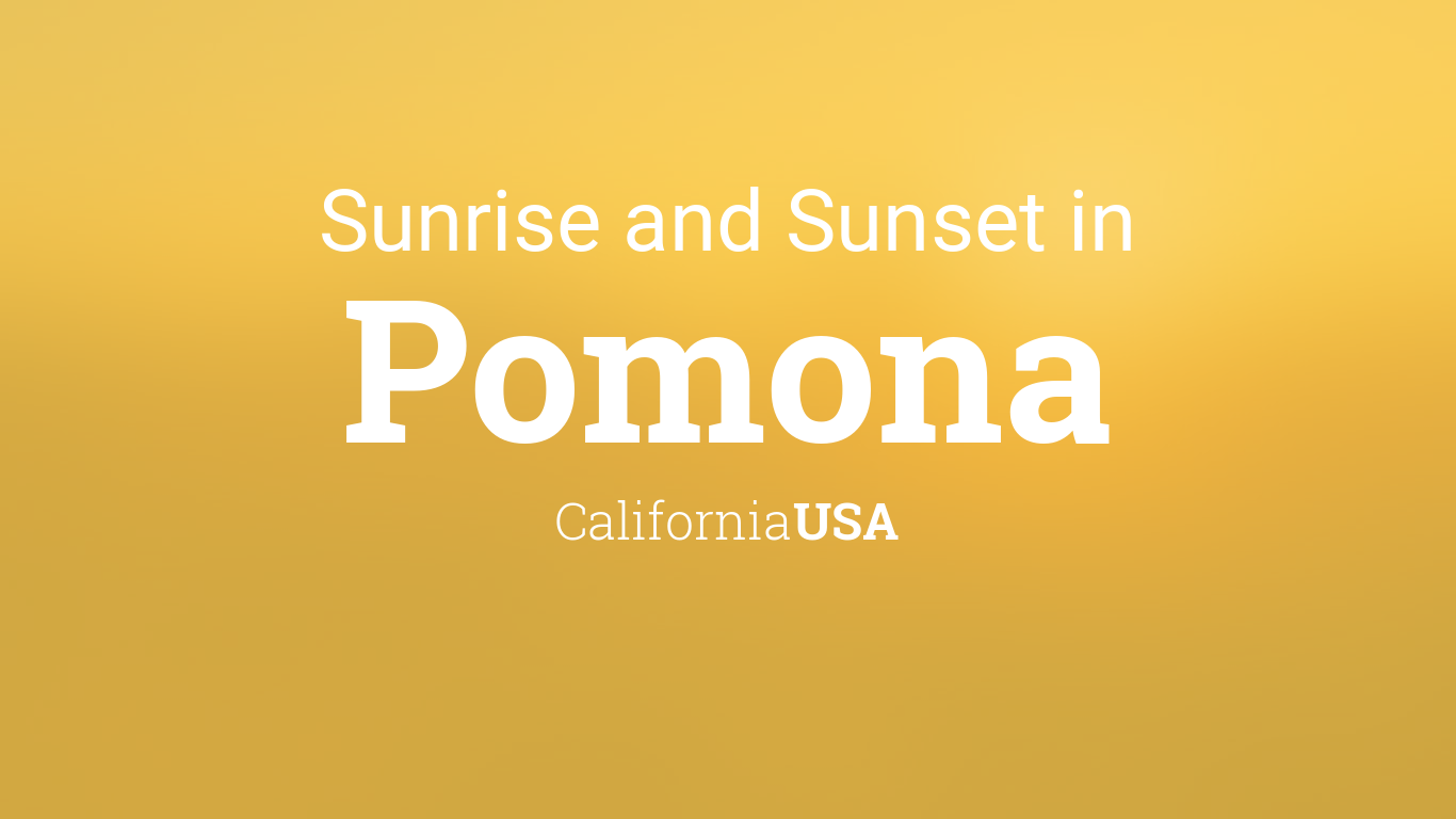 Sunrise and sunset times in Pomona