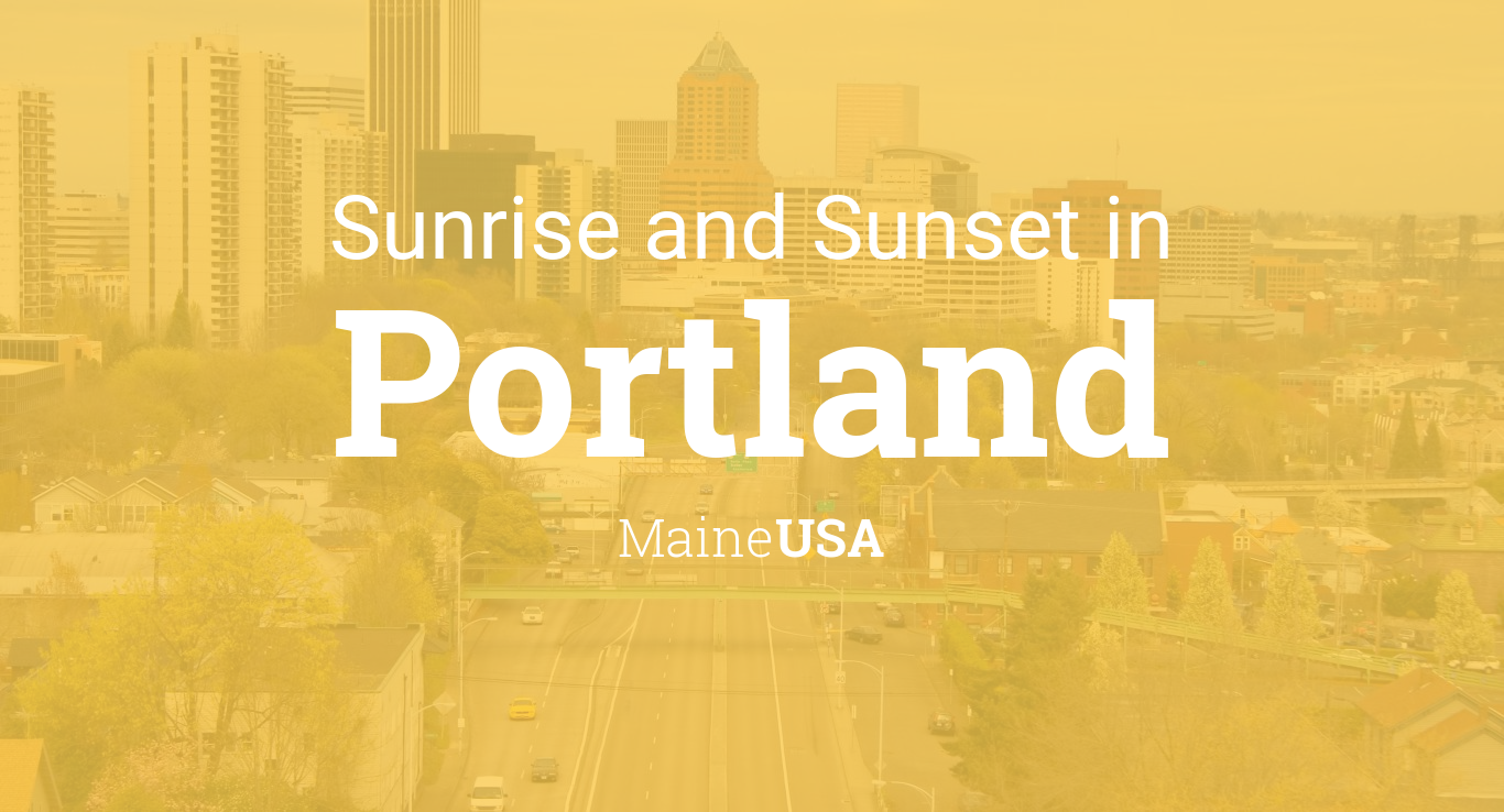 Sunrise and sunset times in Portland