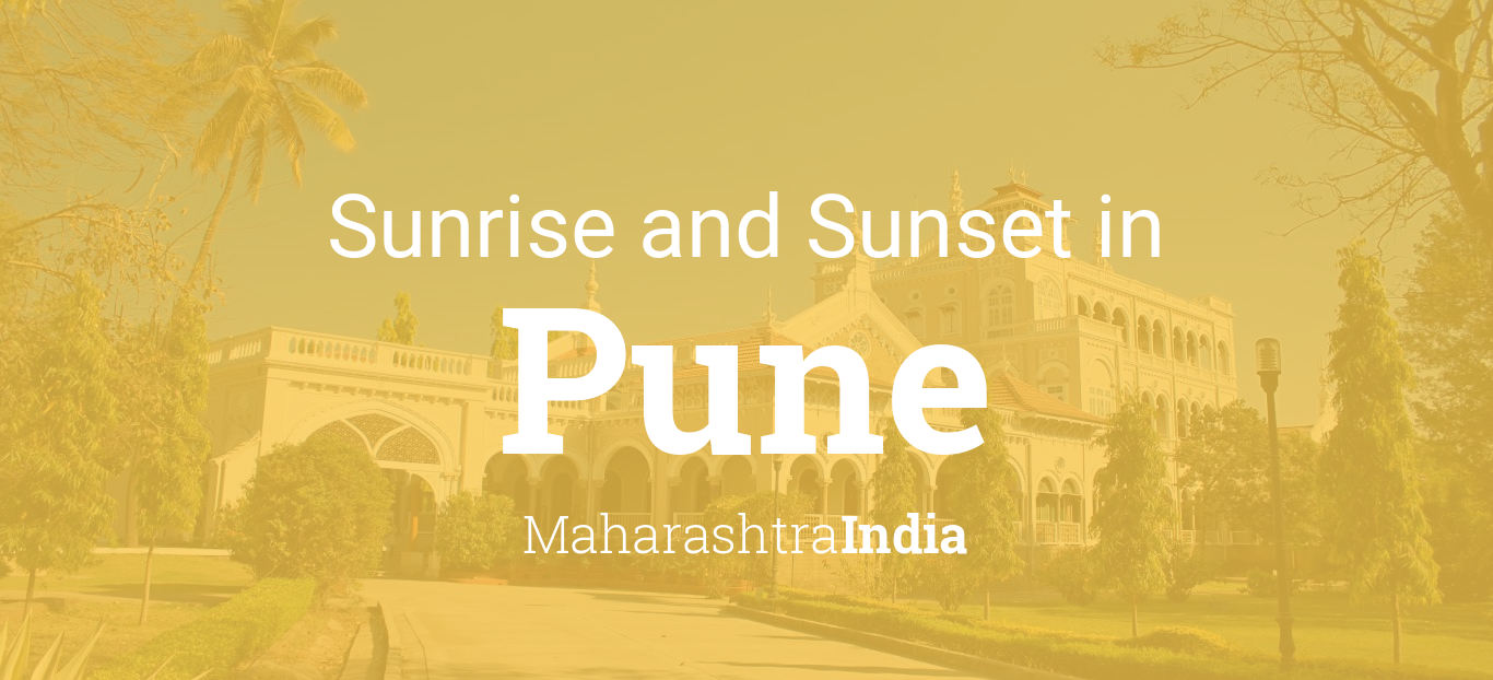 Sunrise and sunset times in Pune