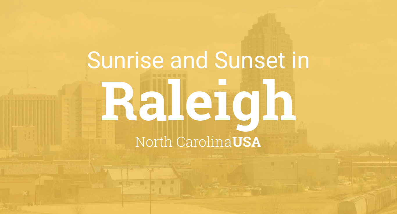 Sunrise and sunset times in Raleigh