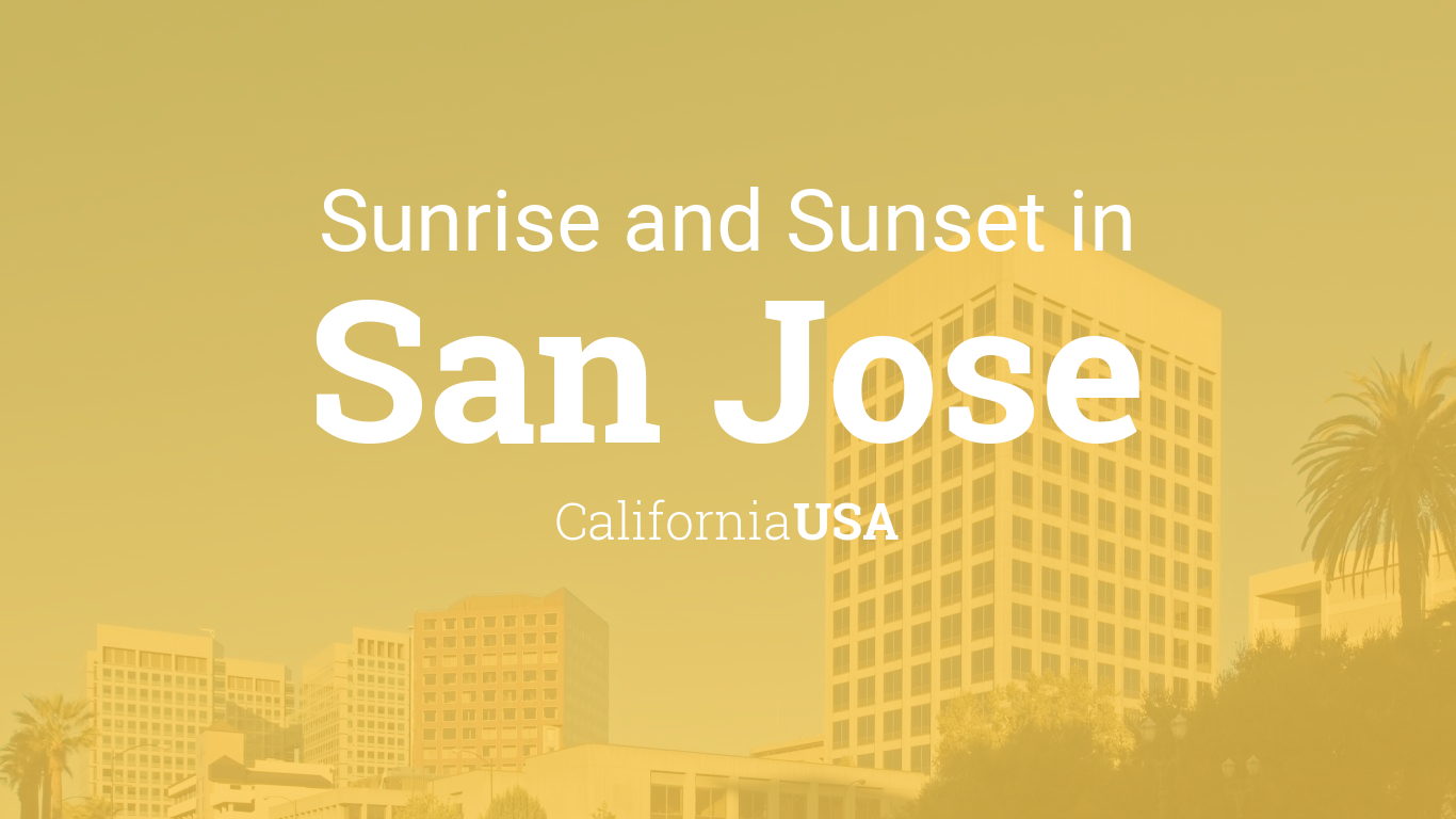 sunrise and sunset times in san jose