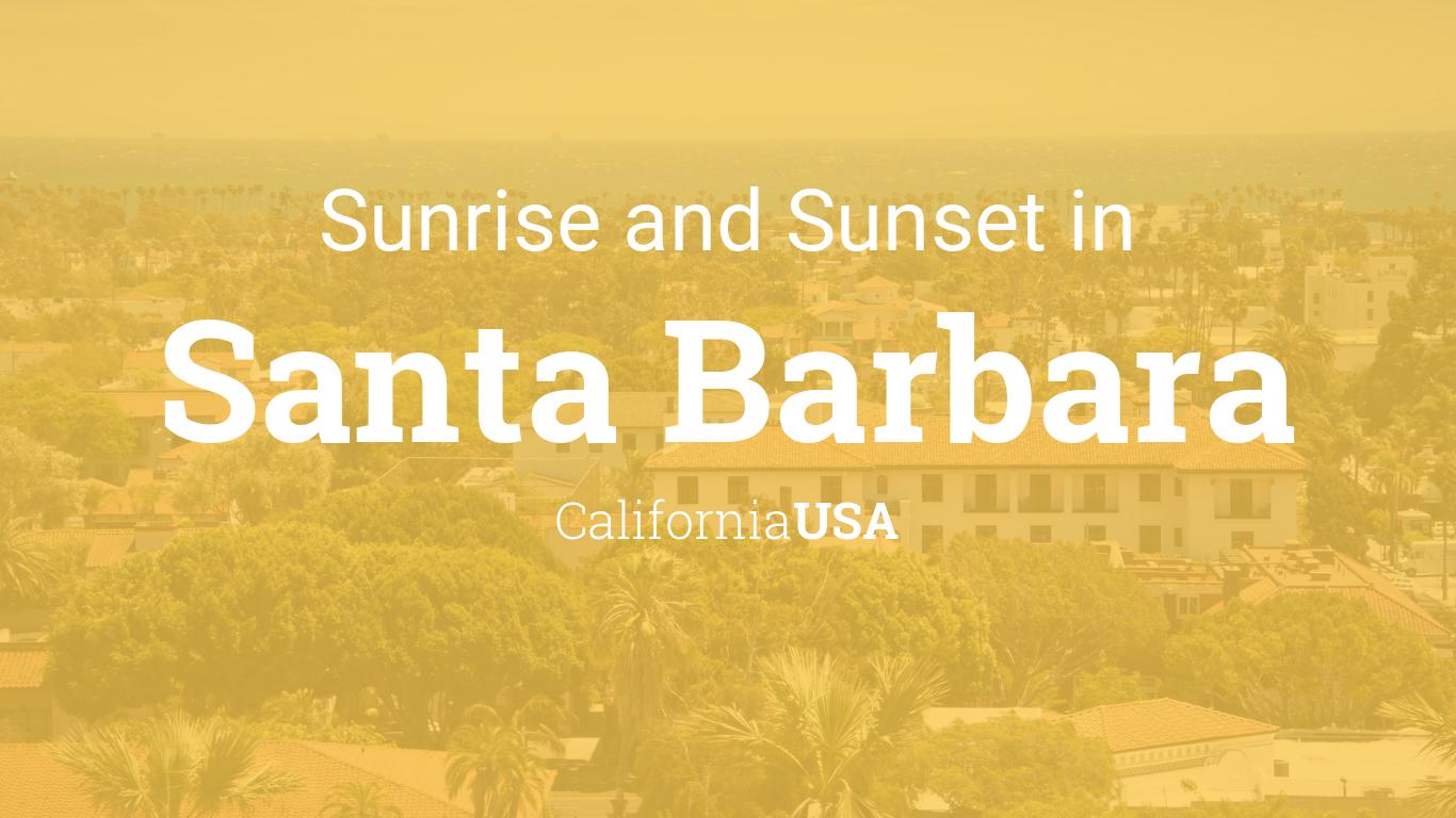 Sunrise Sunset Calendar 2022.Sunrise And Sunset Times In Santa Barbara