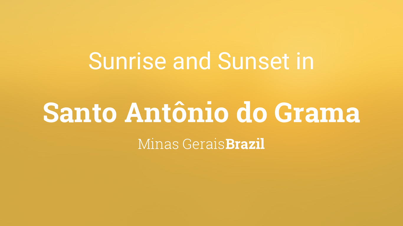 Sunrise And Sunset Times In Santo Antonio Do Grama