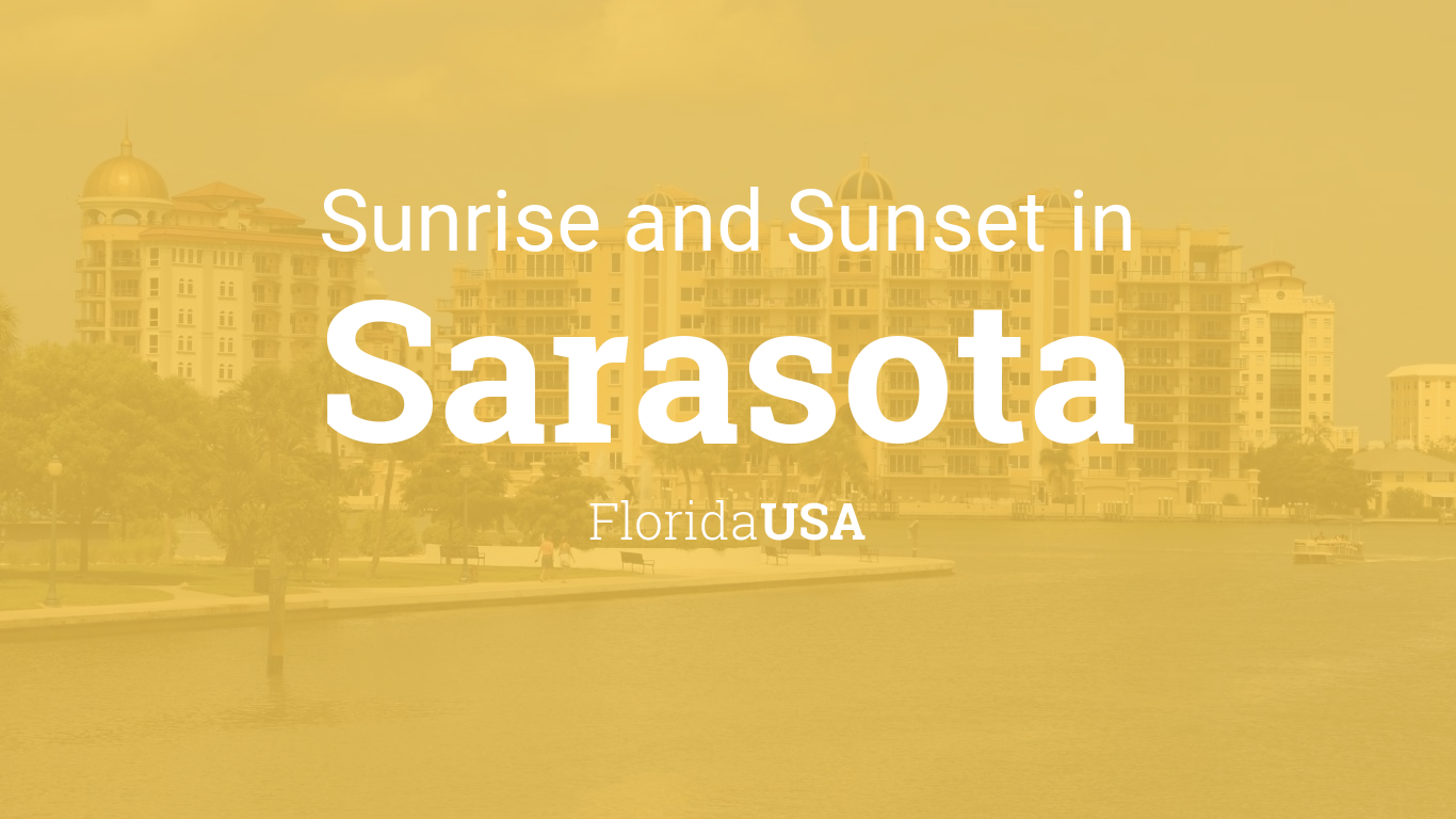 Sunrise and sunset times in sarasota nvjuhfo Choice Image