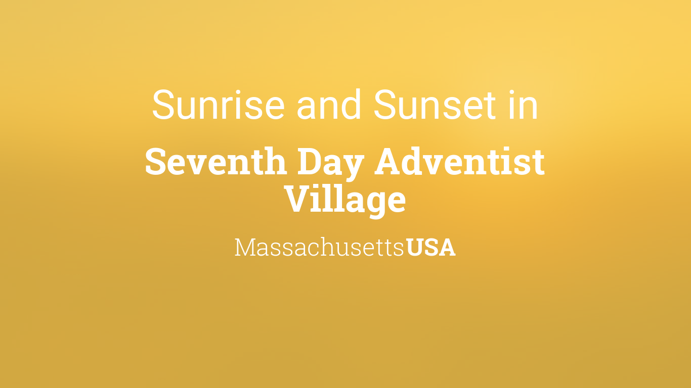 Sunrise and sunset times in Seventh Day Adventist Village