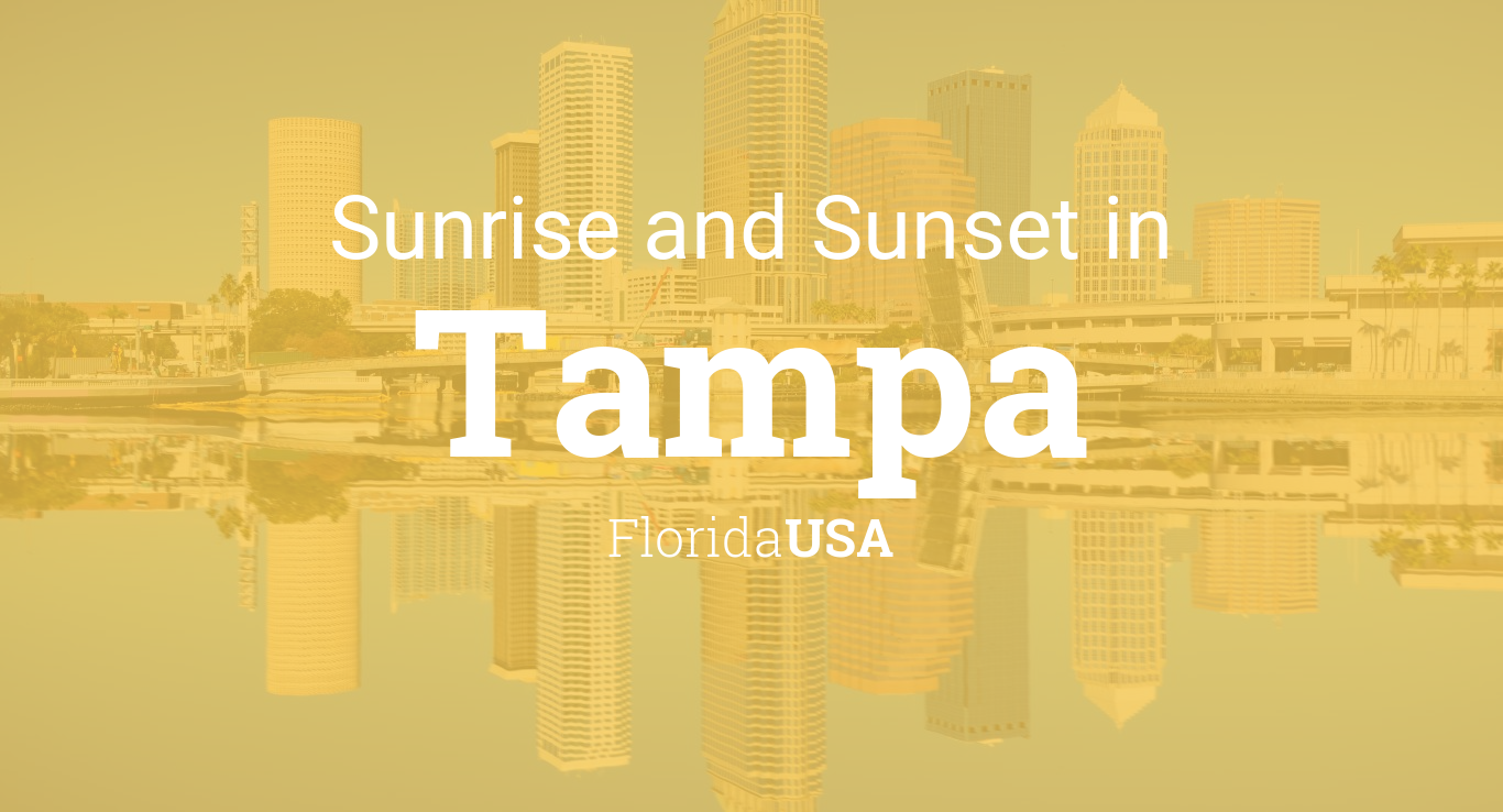 Sunrise And Sunset Times In Tampa