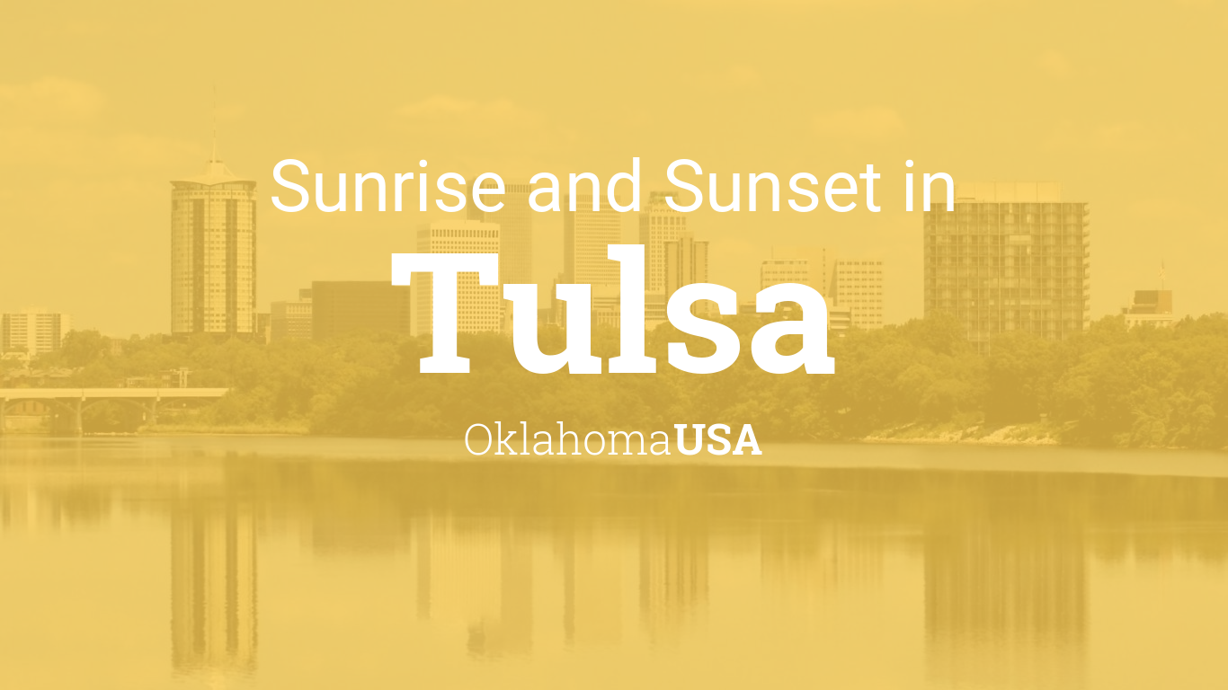 Sunrise and sunset times in Tulsa