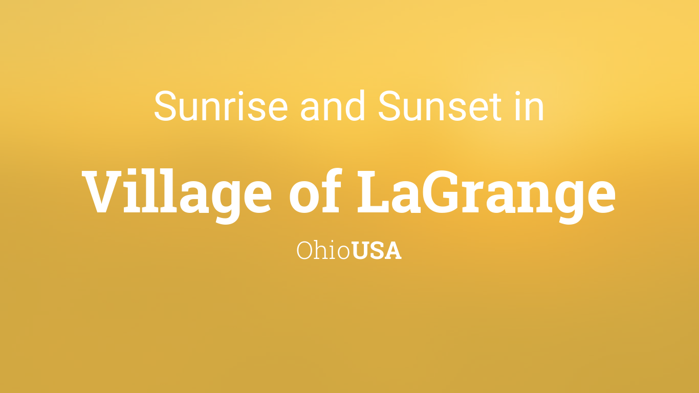 Sunrise and sunset times in Village of LaGrange
