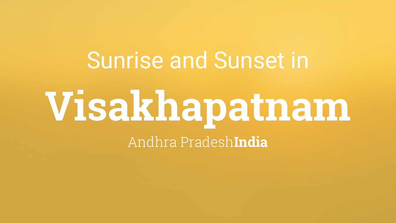 Sunrise and sunset times in Visakhapatnam