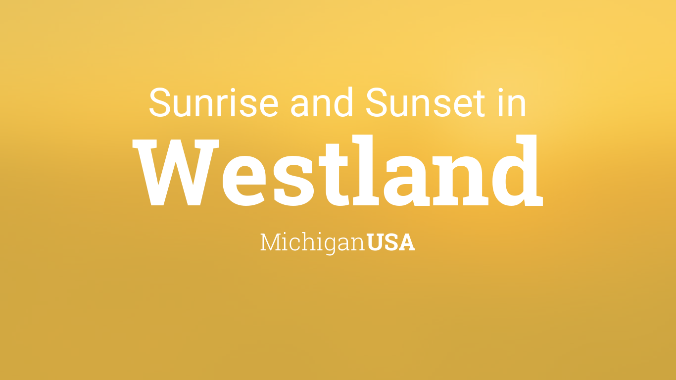 Sunrise And Sunset Times In Westland Our est time zone converter will help you find and compare westland time to any time zone or city around the world. sunrise and sunset times in westland