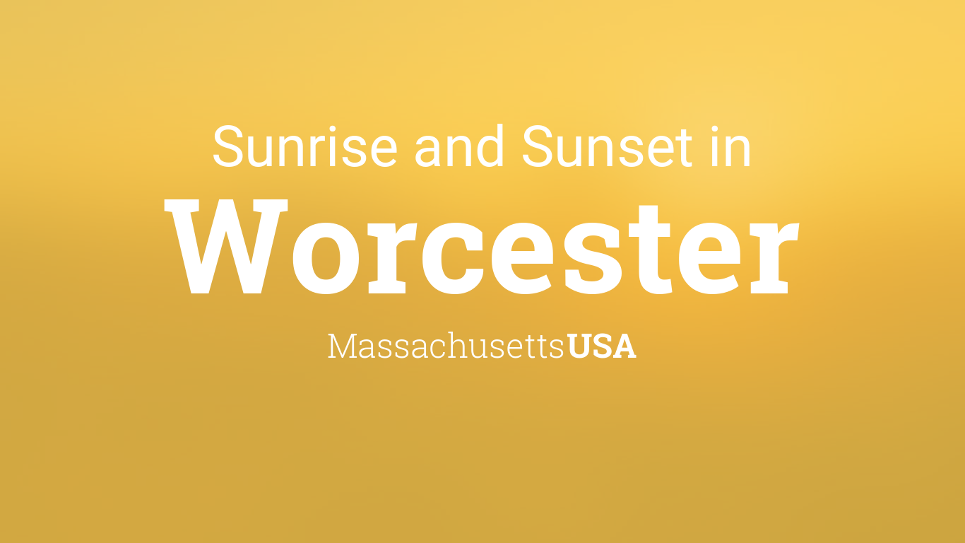 Sunrise And Sunset Times In Worcester - 10 day weather forecast worcester ma