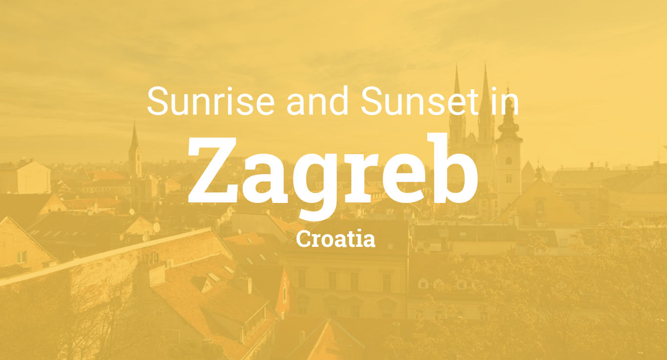 Sunrise And Sunset Times In Zagreb
