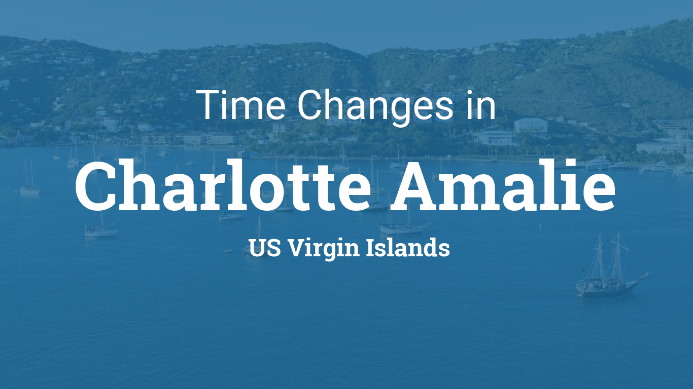 Time Changes In Year For US Virgin Islands Charlotte Amalie - Time changes in us