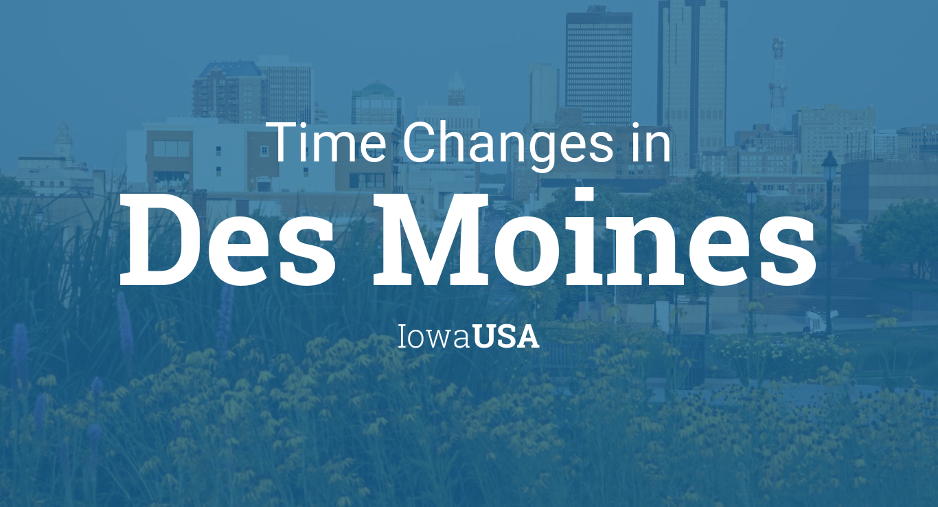 Time Changes In Year For USA Iowa Des Moines - When time change in usa