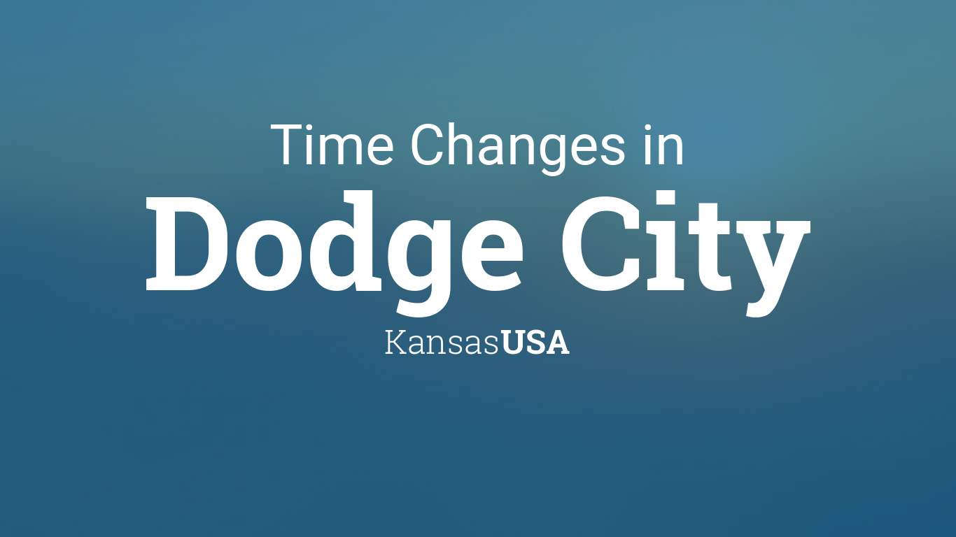 Time Changes In Year For USA Kansas Dodge City - When time change in usa