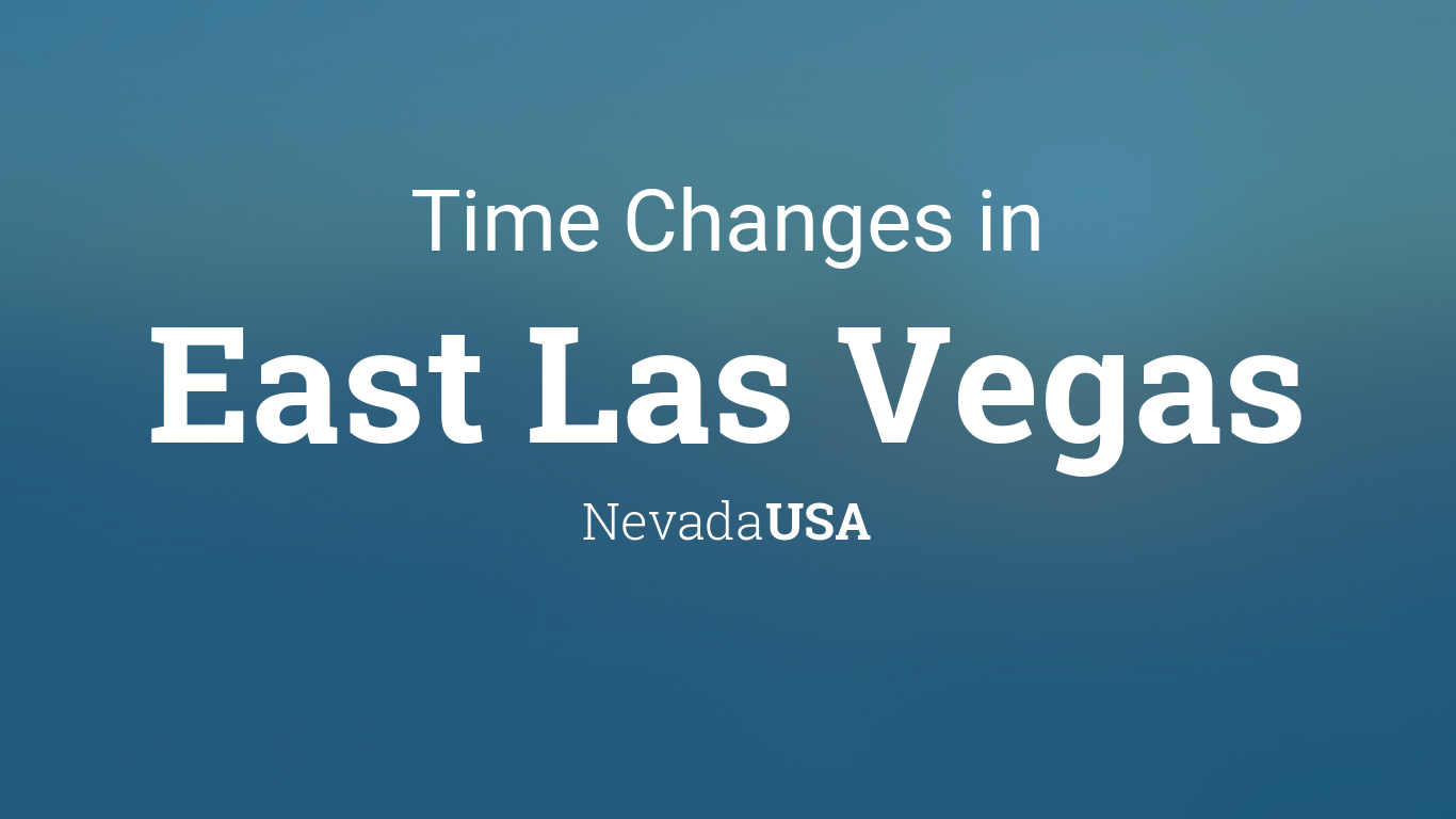 Daylight Saving Time Changes 2020 In East Las Vegas Nevada Usa