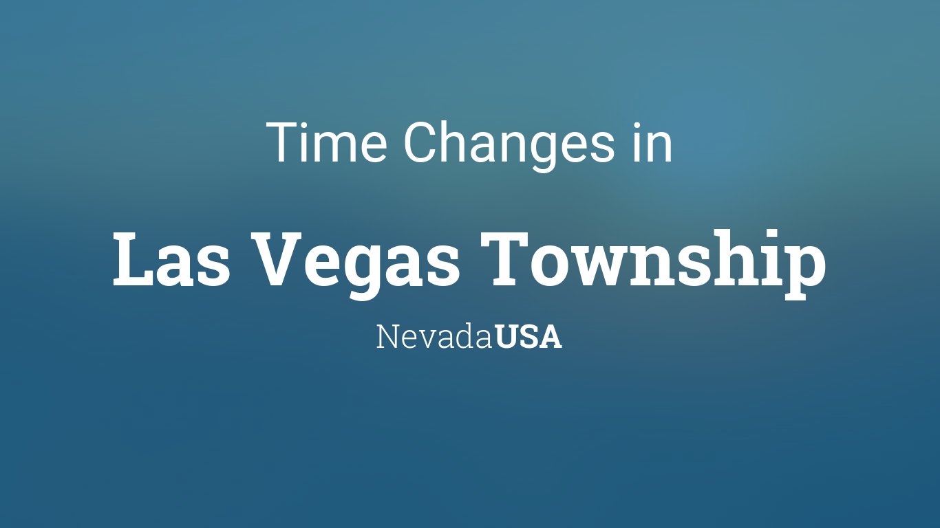 daylight saving time changes 2016 in las vegas township nevada usa. Black Bedroom Furniture Sets. Home Design Ideas