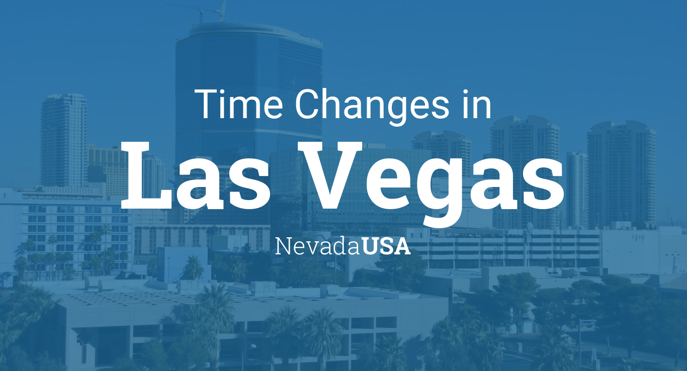 Daylight Saving Time Changes 2020 In Las Vegas Nevada Usa