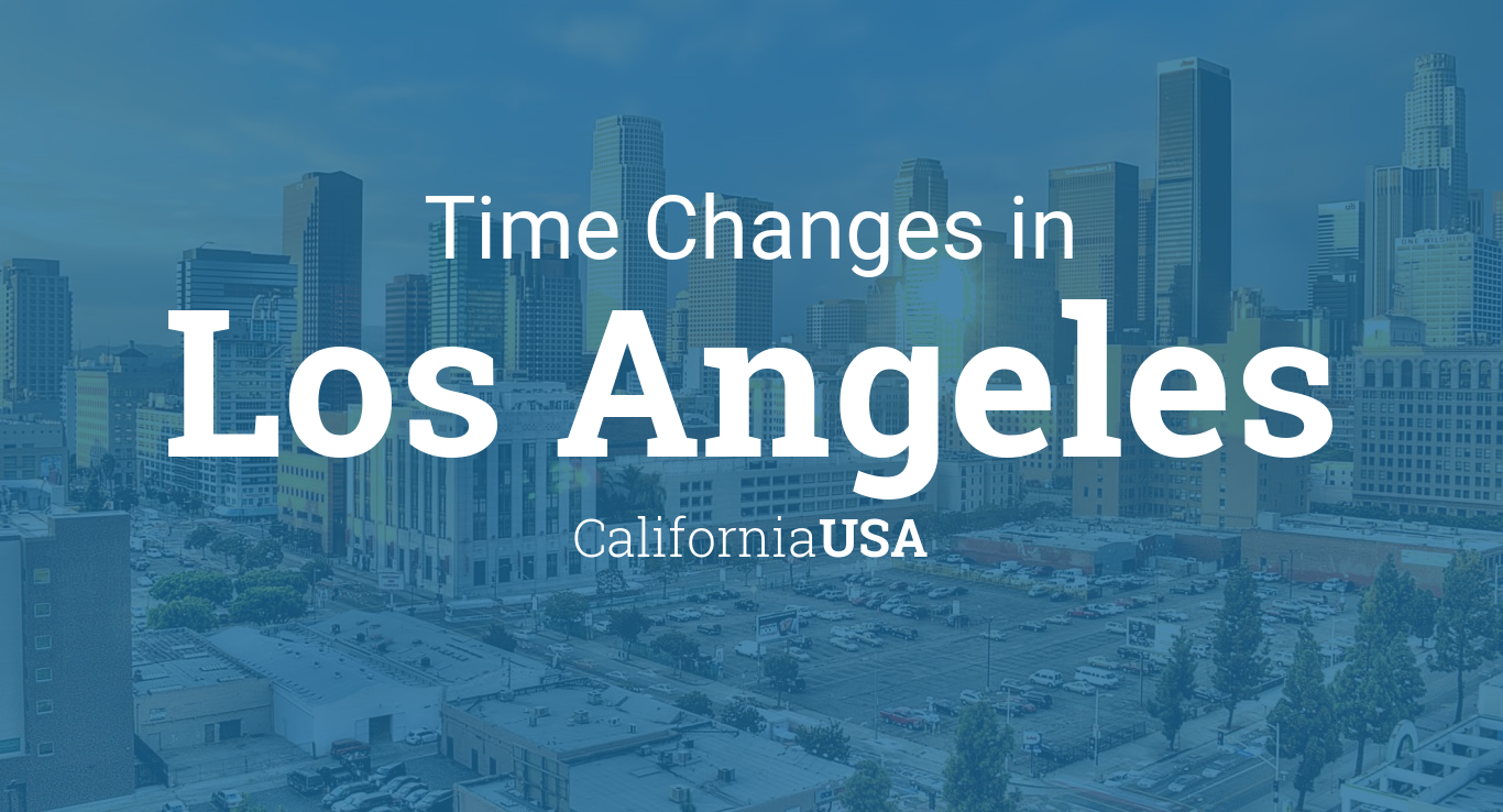 Daylight Saving Time Changes 2020 In Los Angeles California Usa