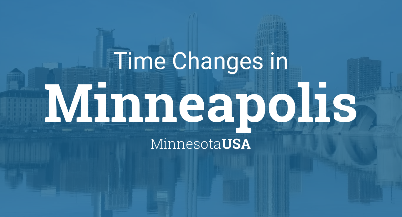 Time Changes In Year For USA Minnesota Minneapolis - When time change in usa