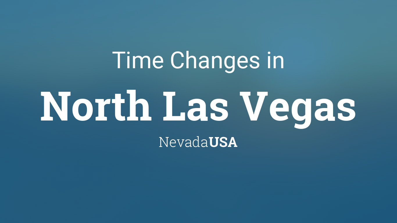 Daylight Saving Time Changes 2020 In North Las Vegas Nevada Usa