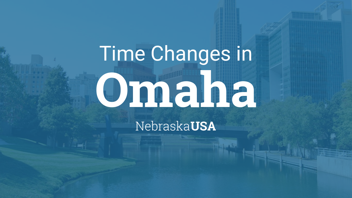 Time Changes In Year For USA Nebraska Omaha - When time change in usa