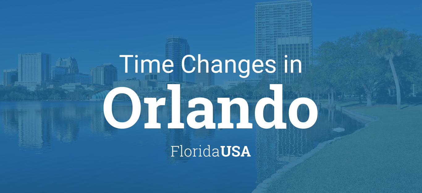 Time Changes In Year For USA Florida Orlando - When time change in usa