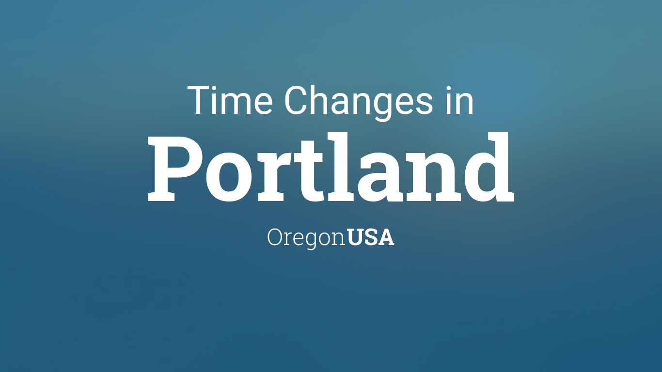 Daylight Saving Time Changes 2017 in Portland, Oregon, USA