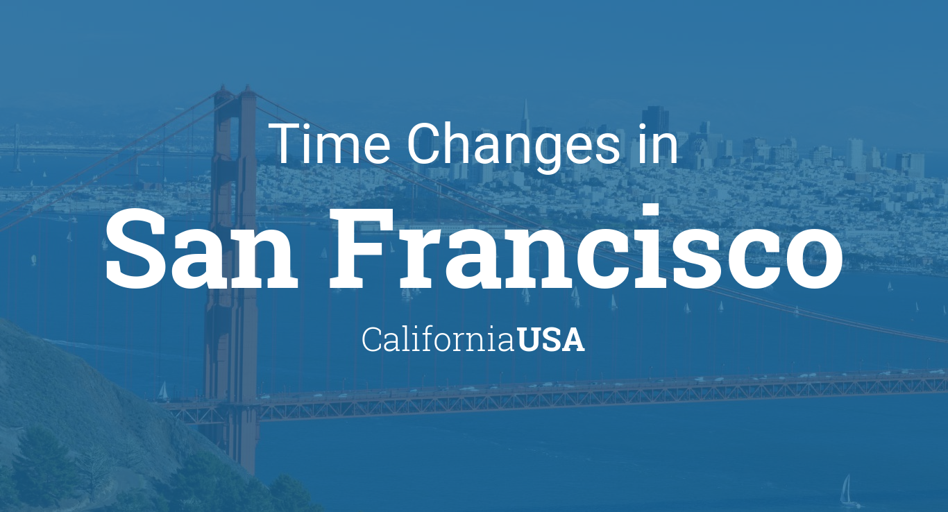Daylight Saving Time Changes 2019 in San Francisco
